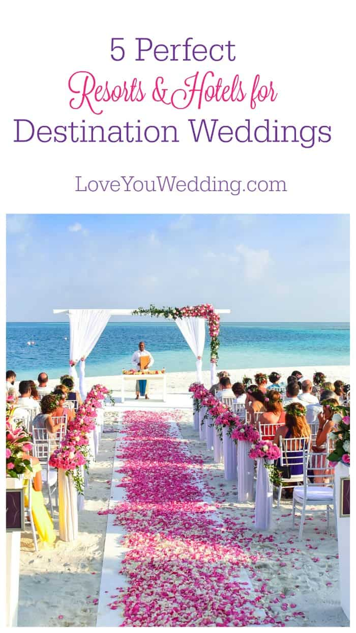 """These five resorts and hotels are absolutely amazing for destination weddings. Give your guests a dream vacation while saying """"I Do!"""""""