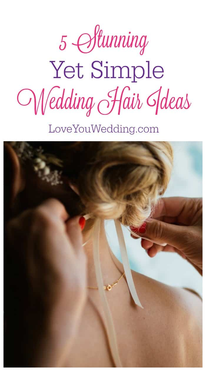 Want to look amazing on your magical day? You need these five stunning yet simple wedding hair ideas! Check them out!