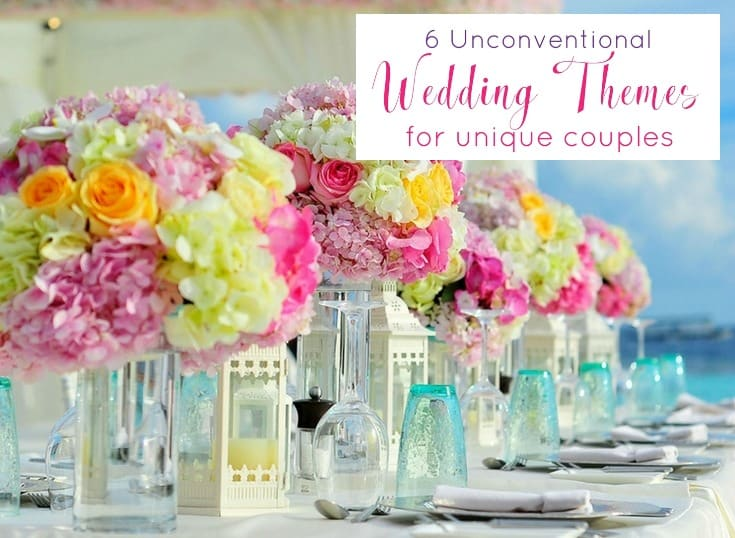 6 Unconventional Wedding Themes For Unique Couples