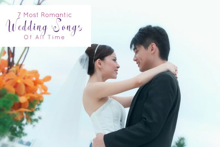 7 Most Romantic Wedding Songs of All Time