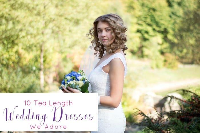 10 Tea Length Wedding Dresses We Adore