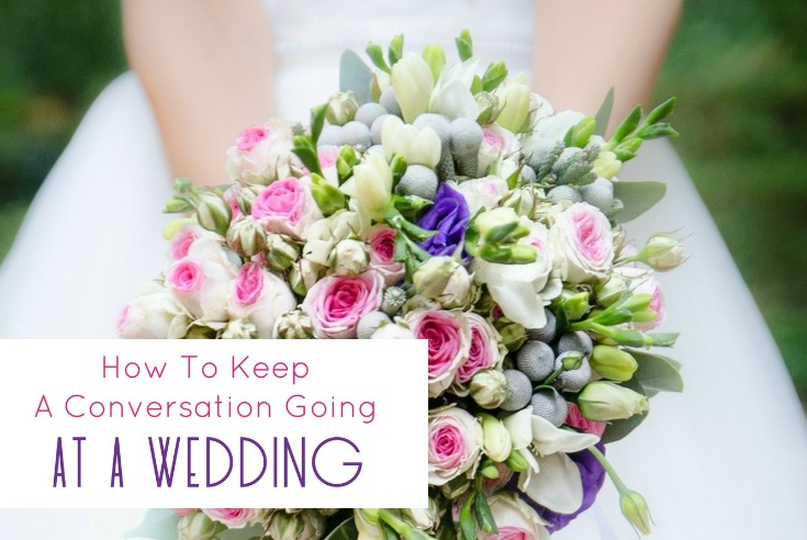 How To Keep A Conversation Going At A Wedding