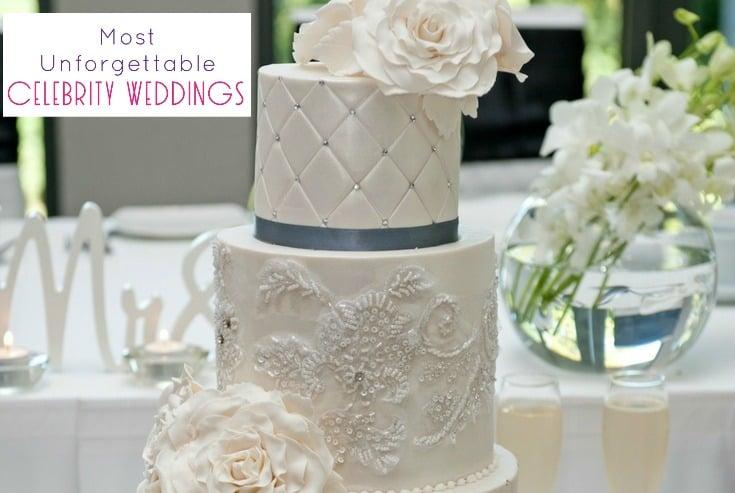 3 Most Unforgettable Celebrity Weddings