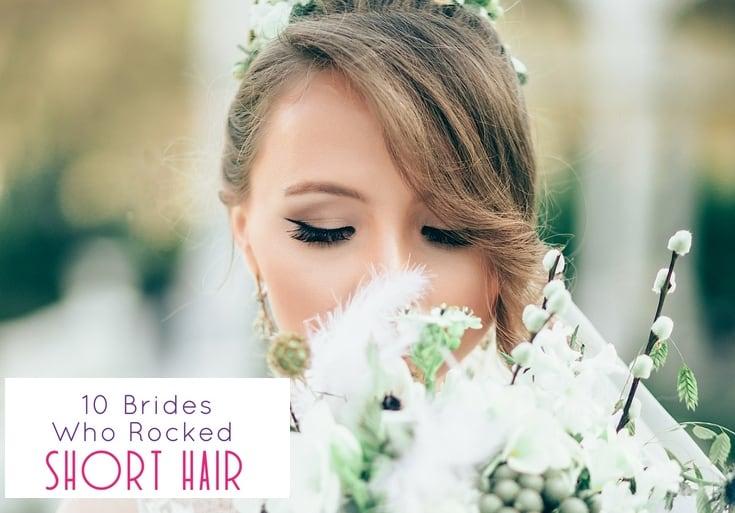 10 Brides Who Rocked Short Hair