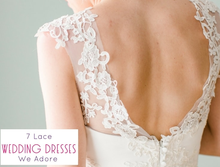 7 Lace Wedding Dresses We Adore
