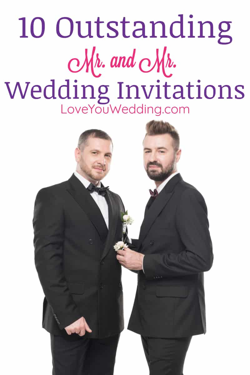 Looking for the best Mr. & Mr. wedding invitations to spread the news about your upcoming nuptials? You'll love these 10 stylish and classy ideas!