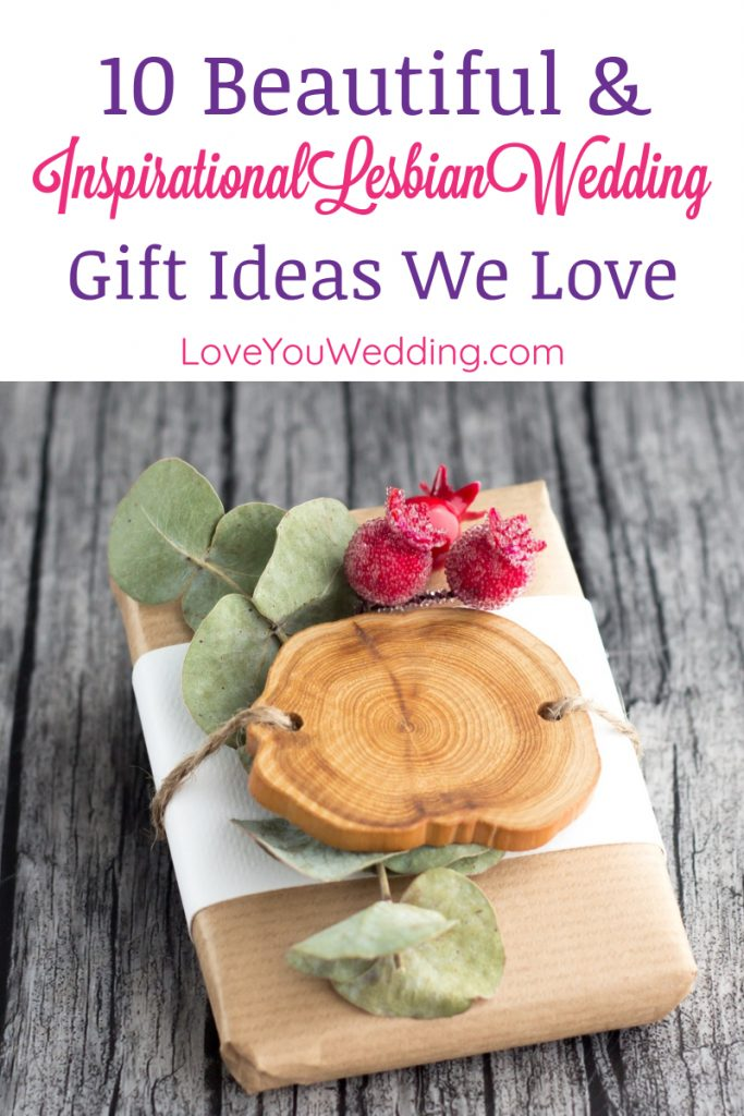 "If you're looking for some of the most beautiful and inspirational lesbian wedding gifts to give the happy couple, check out these 10 ideas that will make them say ""awwww!"""