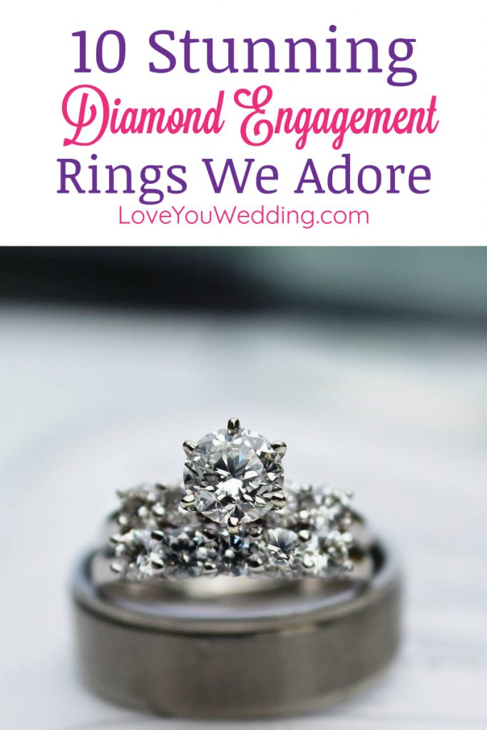If you're looking for the most beautiful diamond engagement rings to symbolize your eternal love for each other, we've got you covered! Check out ten that we adore!
