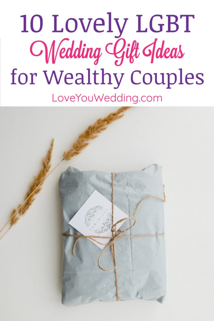 Looking for wedding gift ideas for a wealthy couple? Learn how to find unique ideas, then check out our favorites (including picks for for LGBT couples)
