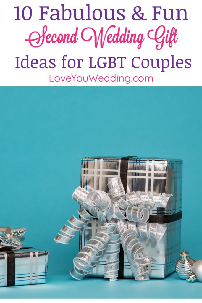 Looking for fun second wedding gift ideas for an LGBT couple? Check out our top 10 favorite ideas!