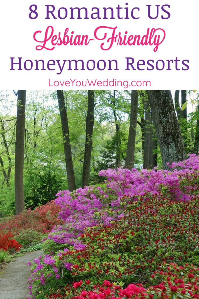 Looking for the most romantic lesbian-friendly honeymoon resorts in the United States? We've got you covered! Read on for our top 8 picks!