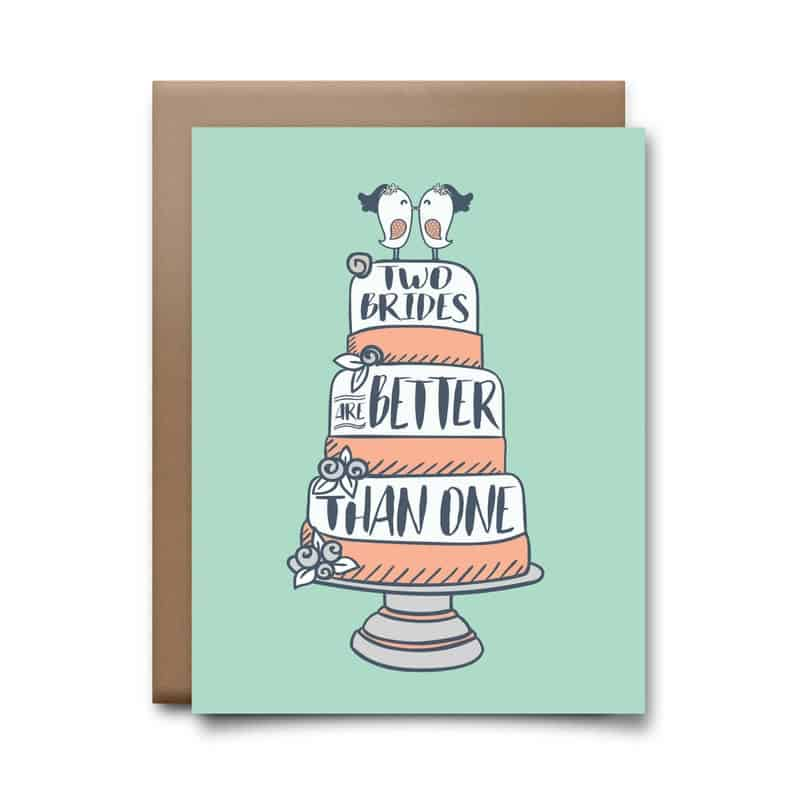 Two Brides Are Better Than One Greeting Card