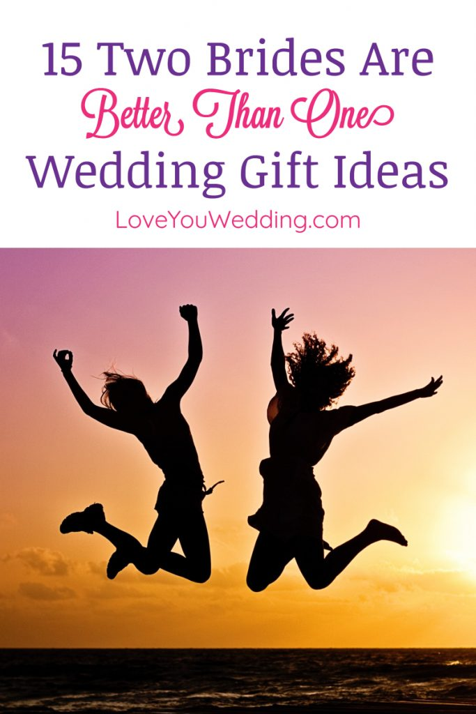 When it comes to finding cute two brides are better than one wedding gift ideas, the options are plentiful! Check out 15 ideas that we adore!