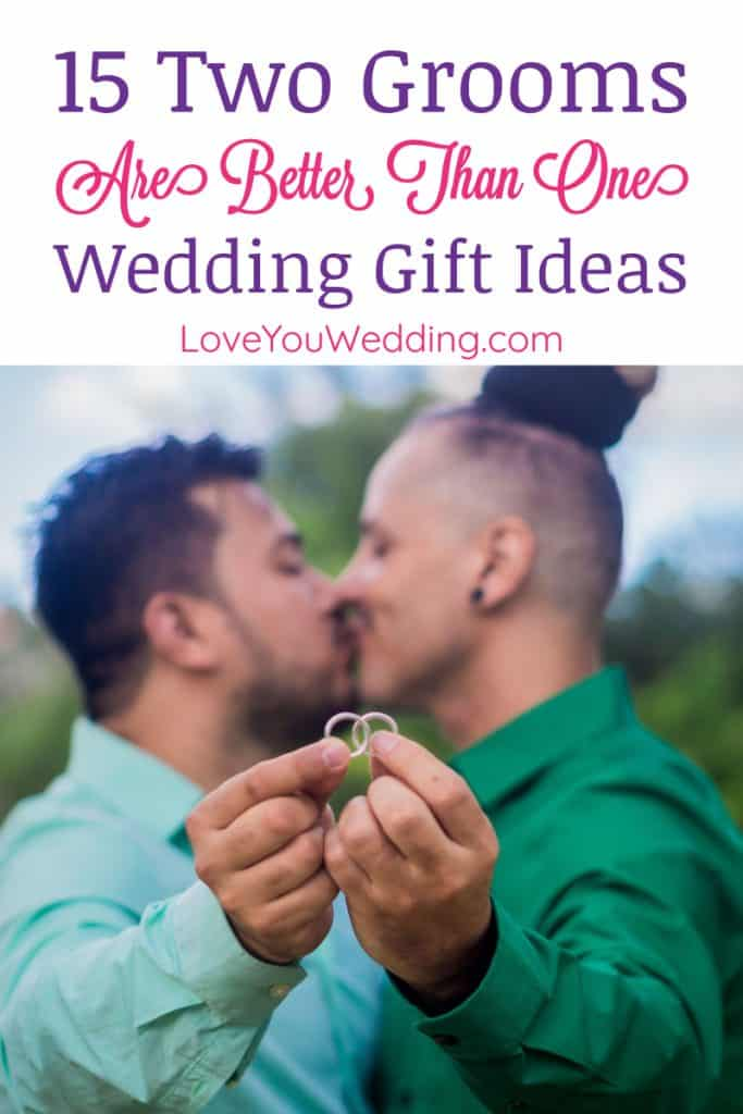 If you're looking for some awesome Two Grooms Are Better Than One wedding gifts, you won't be disappointed. Check out 15 ideas we love!