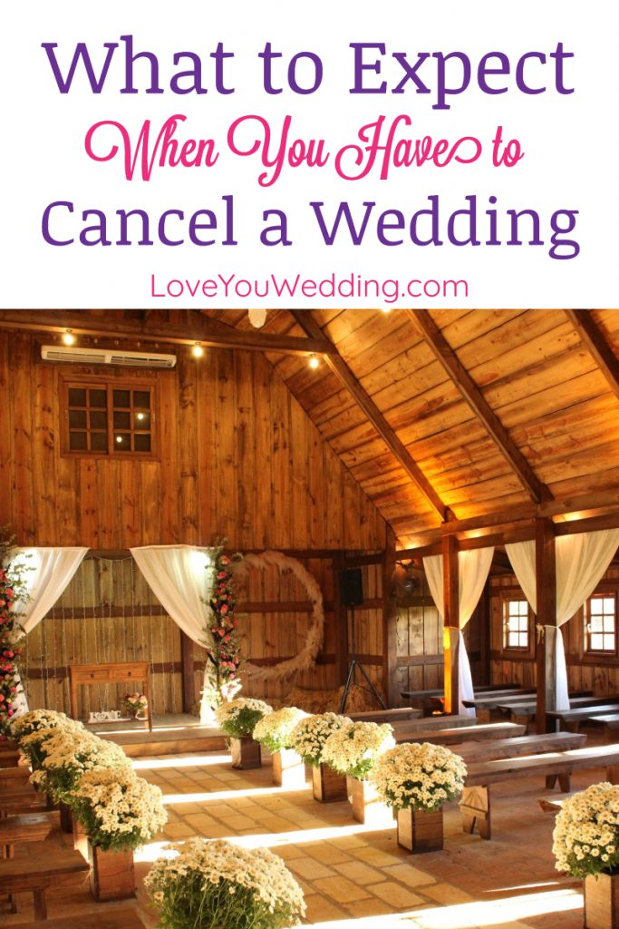If you're canceling a wedding for any  reason, you have your work cut out for you. Find out what to expect!