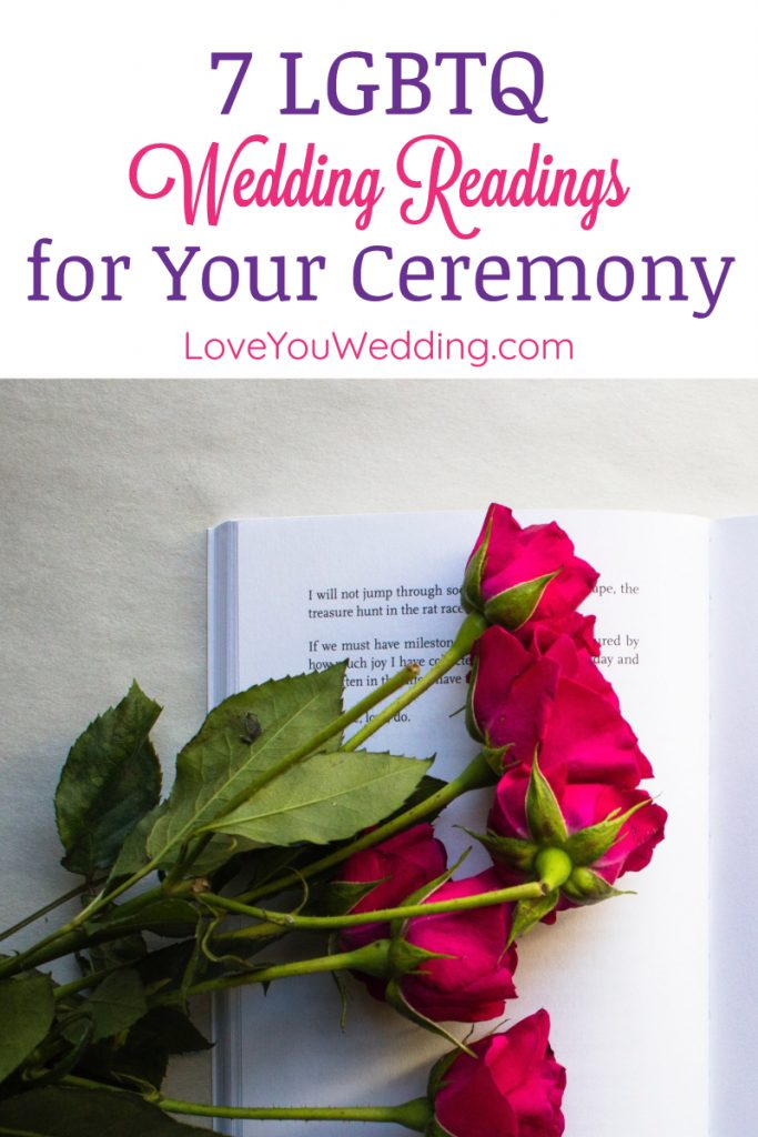 It's not easy to find lesbian and gay wedding ceremony readings, as most of the texts already written are gender-specific, but these 7 will melt your heart!