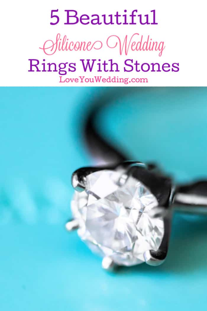 Did you know that they make silicone wedding rings with stones? True story! Read on to discover 5 that we absolutely adore!