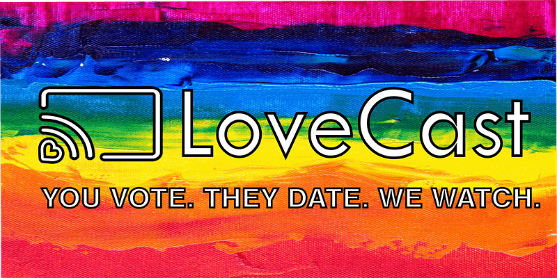 Love Cast You: You Vote, they date , we watch