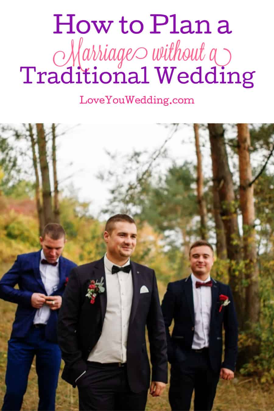 More and more couples are searching for marriage ideas without a wedding. If tradition just isn't your thing, read on for some great ideas!