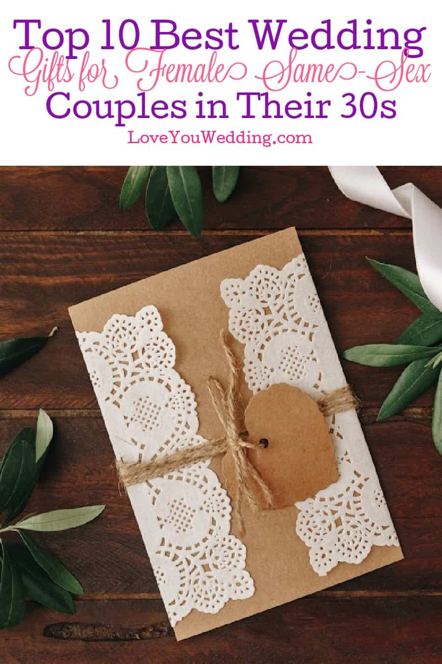 Looking for some ideas for the best wedding gifts for female same-sex couples in their 30s? Check out our top 10 picks!
