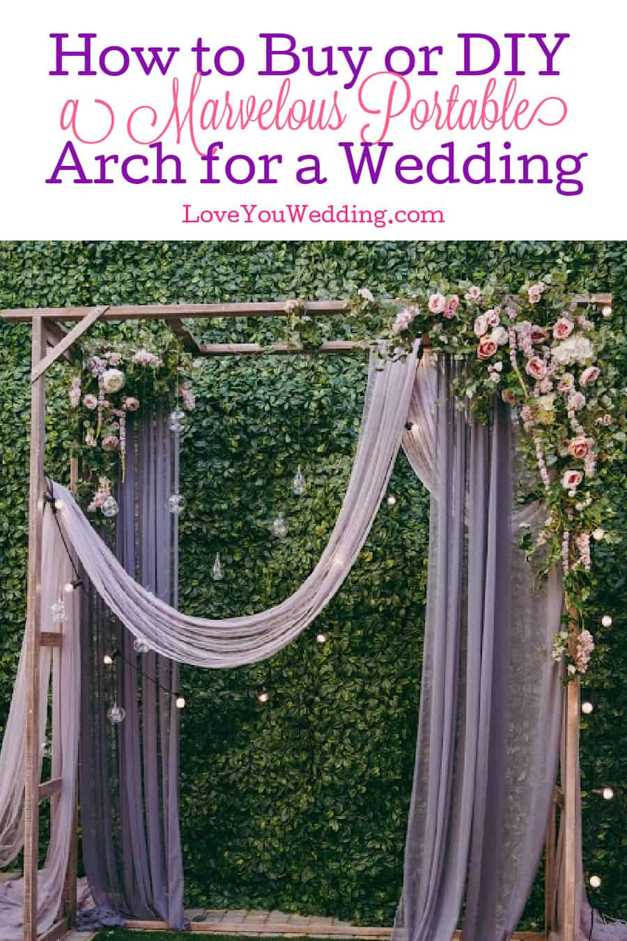 Portable arches are a popular choice for weddings because they're convenient and affordable. Check out our favorite ideas to buy or DIY one!