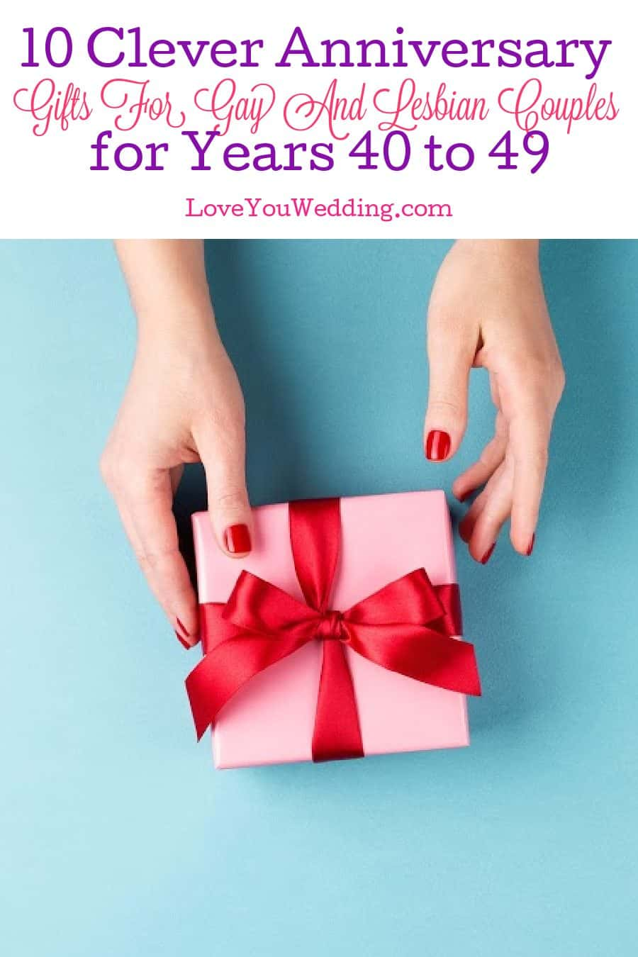 Need some incredible anniversary gifts for gay and lesbian couples for the years 40 to 49? Check out ten clever ideas that we know they'll love!