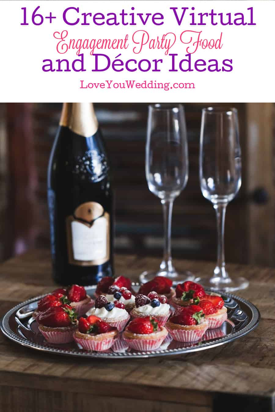 When it comes to virtual engagement party food and decor, you have to get really creative. We did the heavy lifting for you in our guide. Check it out!