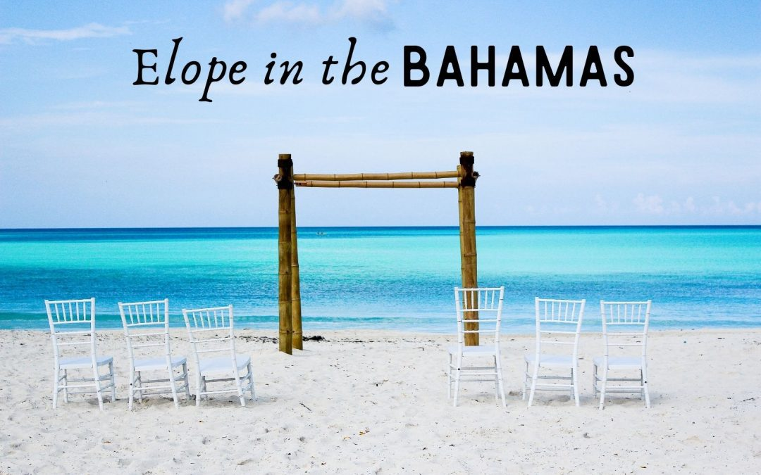 7 Breathtaking Places to Elope in the Bahamas