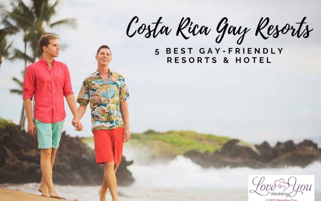 Top 5 Best Costa Rica Gay Resorts for Your Honeymoon