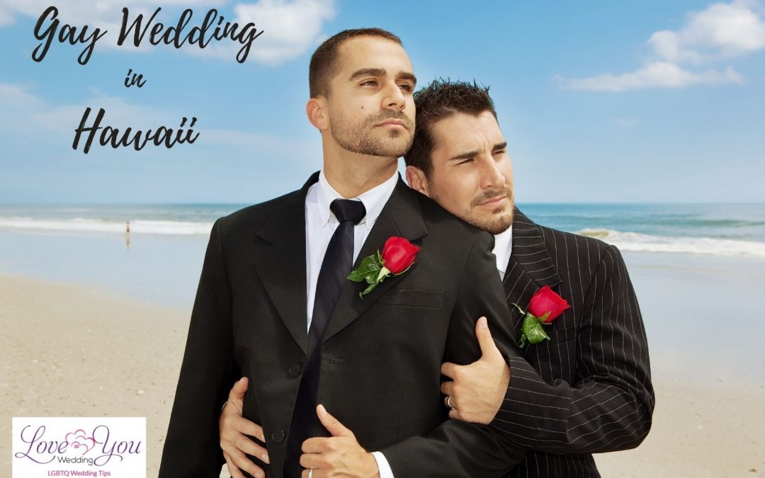 Gay Wedding Hawaii: 4 Best Places to Get Married in 2021