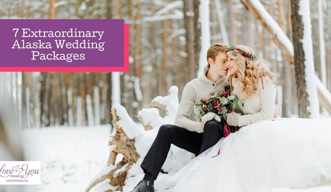 7 Extraordinary Alaska Wedding Packages