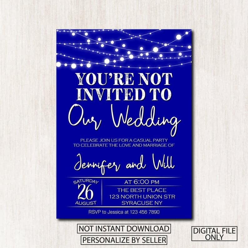 You're not invited to our wedding invitation, Wedding Party Invitation, Wedding Reception invitation, Any wording, DIGITAL FILE - 1661