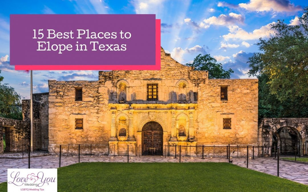 15 Best Places to Elope in Texas for a Unique Wedding