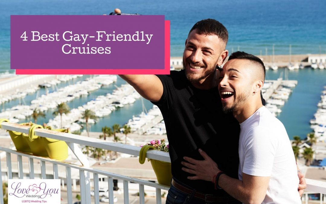 4 Best Gay-Friendly Cruises: Everything You Should Know About