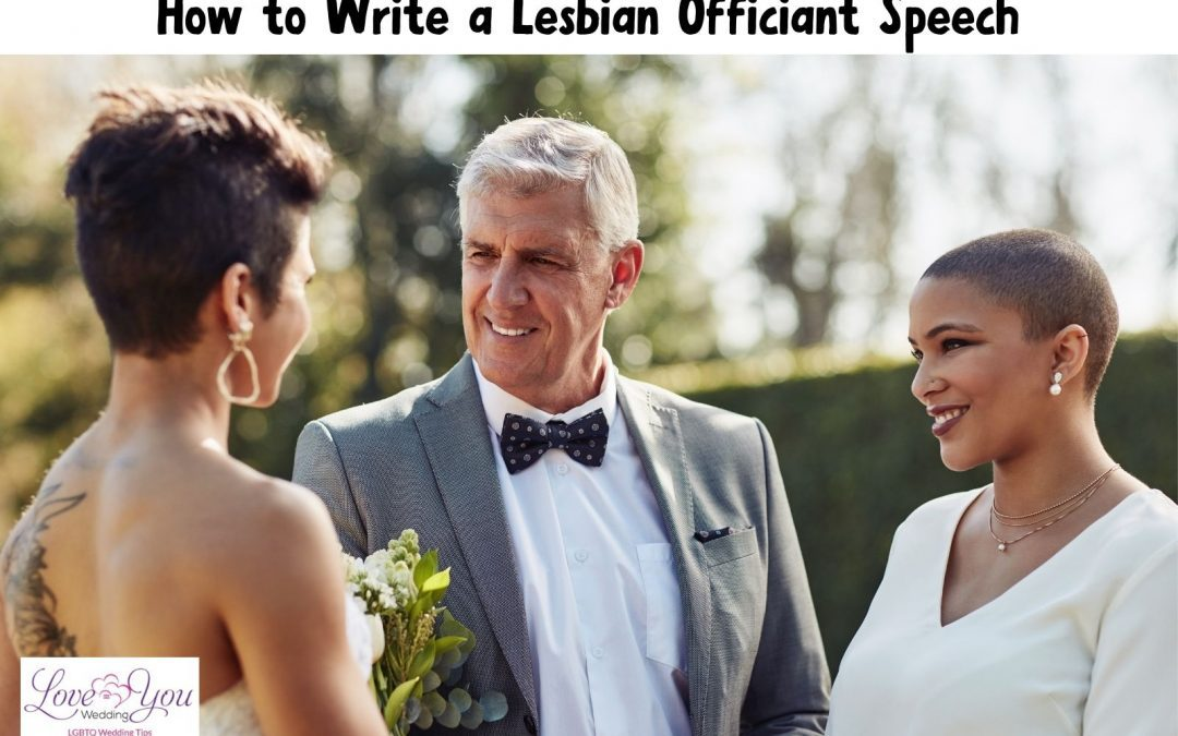 How to Write a Memorable Lesbian Wedding Officiant Speech