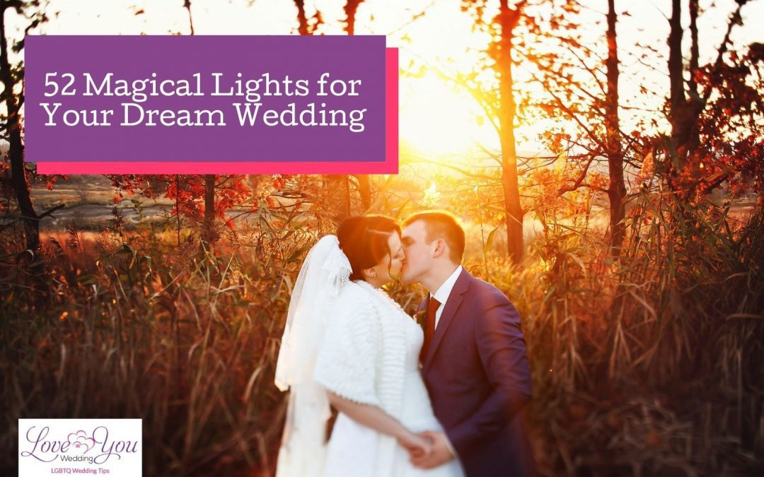 52 Magical Lights for Your Dream Wedding