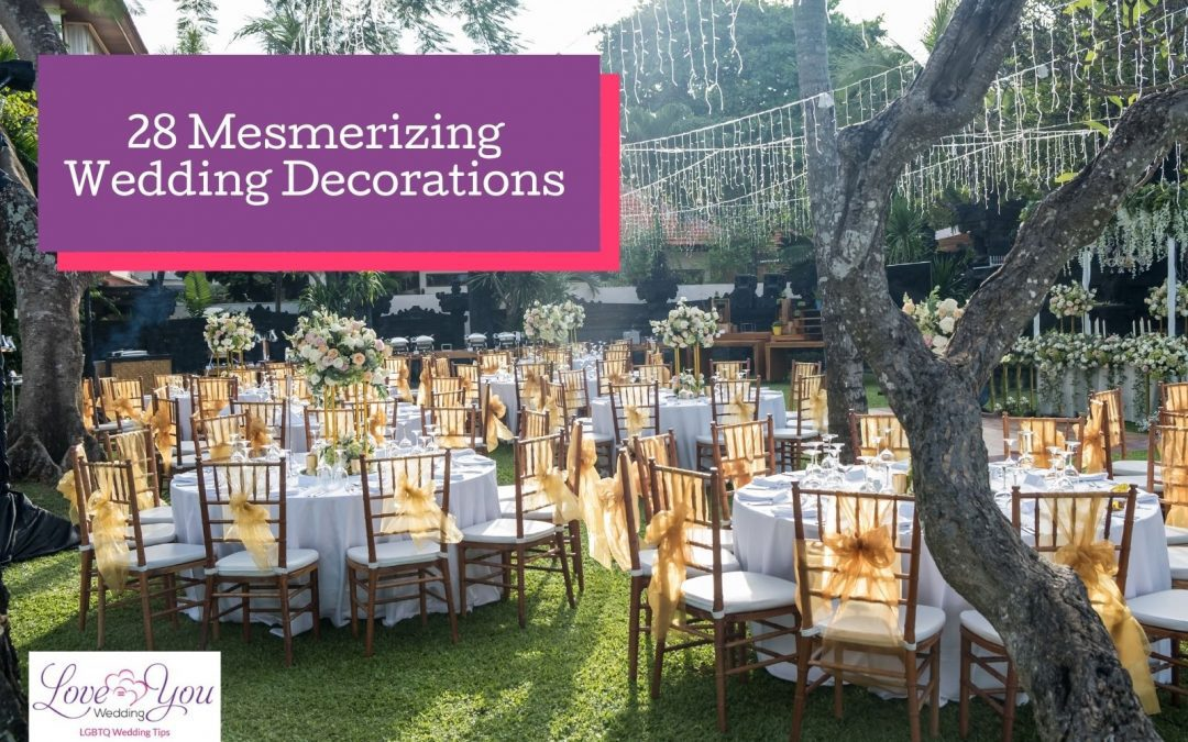 28 Mesmerizing Wedding Decorations That'll Amaze Your Guests