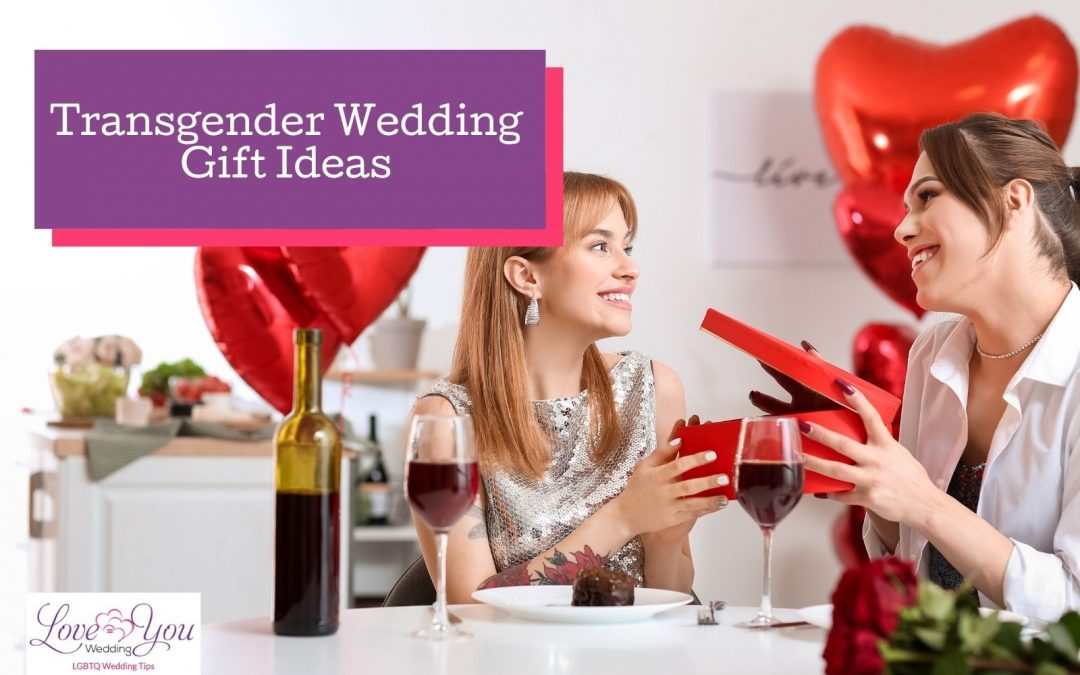 8 Amazing Personal Gifts for Transgender Wedding
