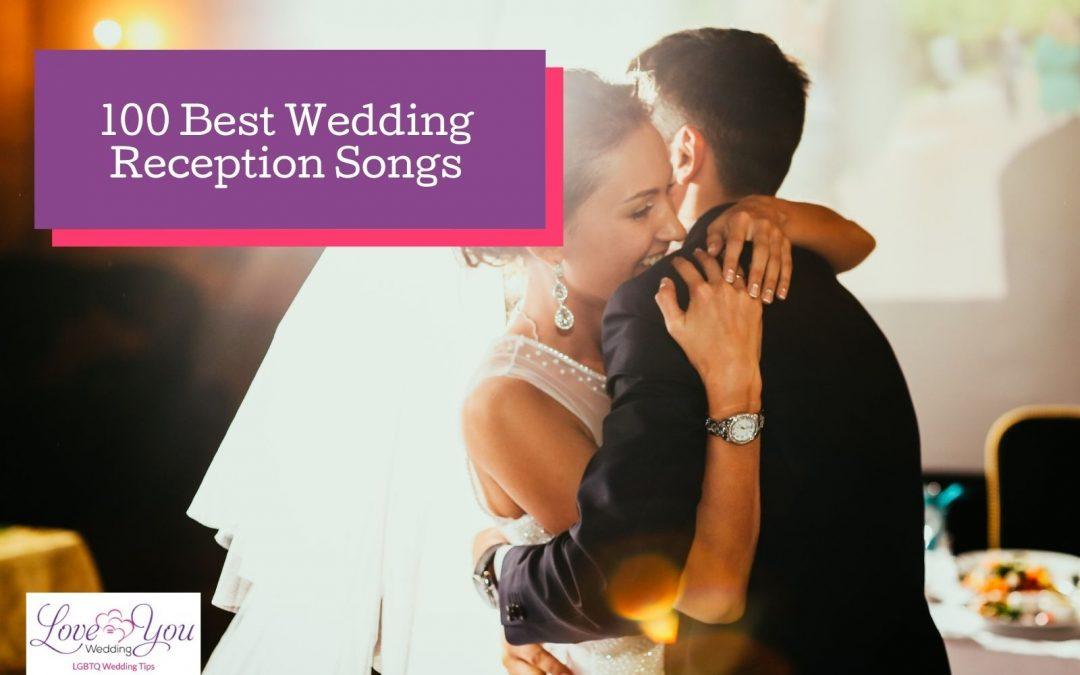 100 Best Wedding Receptions Songs Everyone Will Love for 2021
