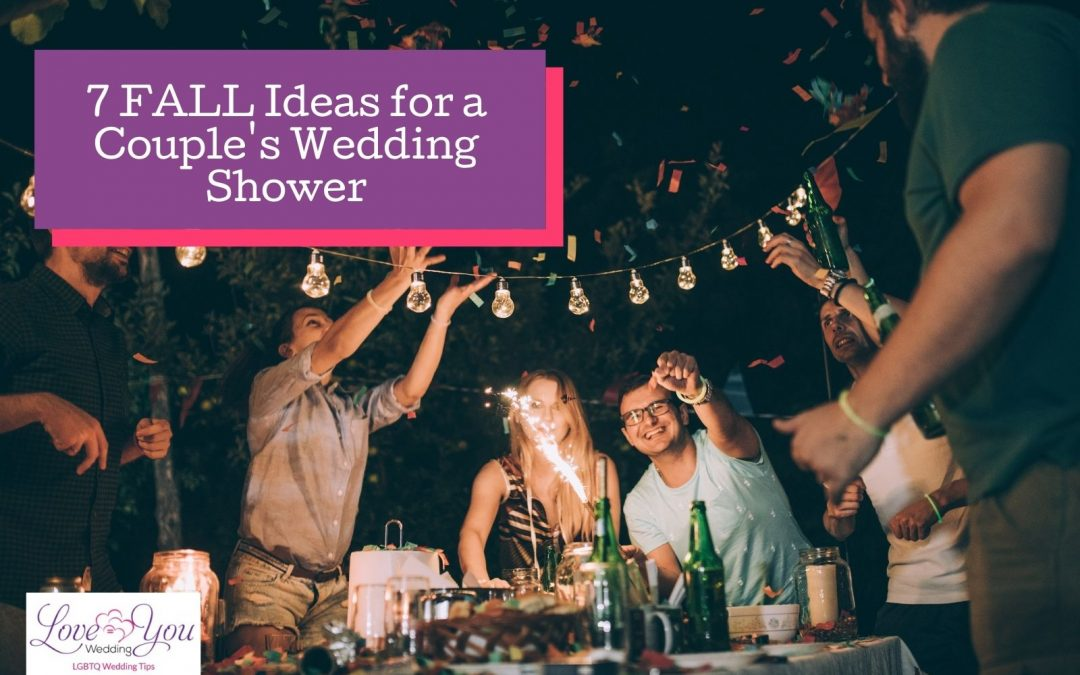 7 Amazing FALL Ideas for a Couple's Wedding Shower + Essentials