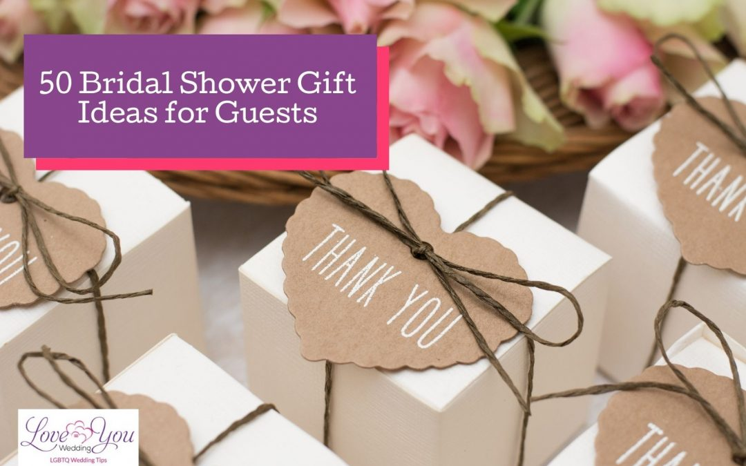 50 Brilliant Bridal Shower Gift Ideas for Guests