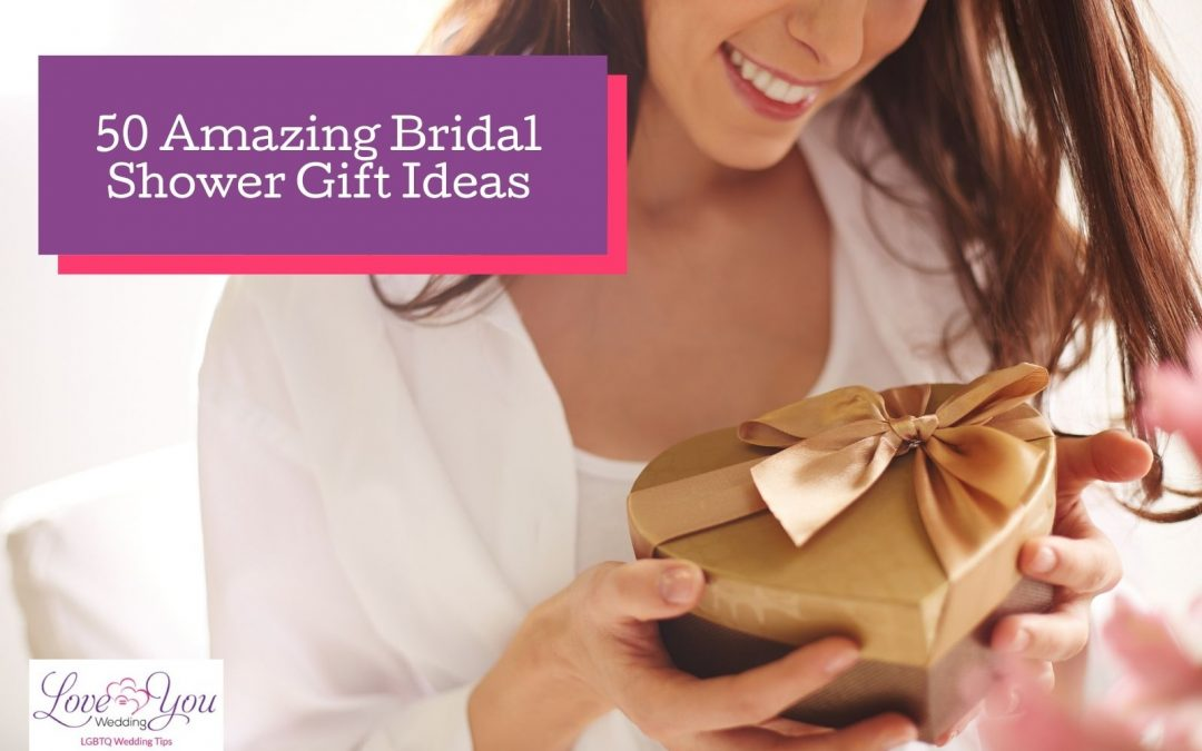 50 Amazing Bridal Shower Gifts the Bride Will Love (2021)