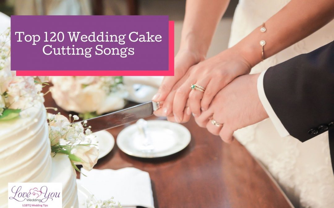 Top 120 Cake Cutting Songs for Your Wedding in 2021