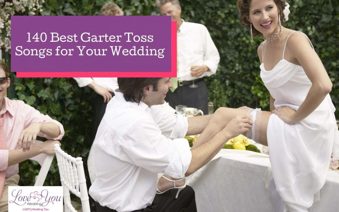 140 Best Songs for the Garter Toss (2021 Wedding)