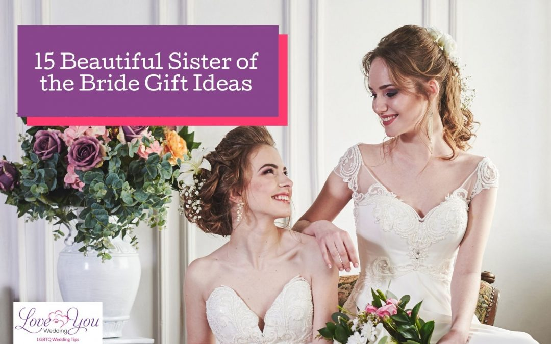 15 Memorable Gift Ideas for the Sister of the Bride in 2021