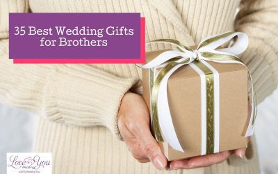 35 Amazing Gifts to Give Your Brother on His Wedding Day