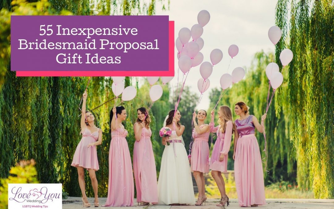 55 Cheap Bridesmaid Proposal Gifts for 2021