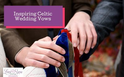 15 Traditional and Inspiring Celtic Wedding Vows