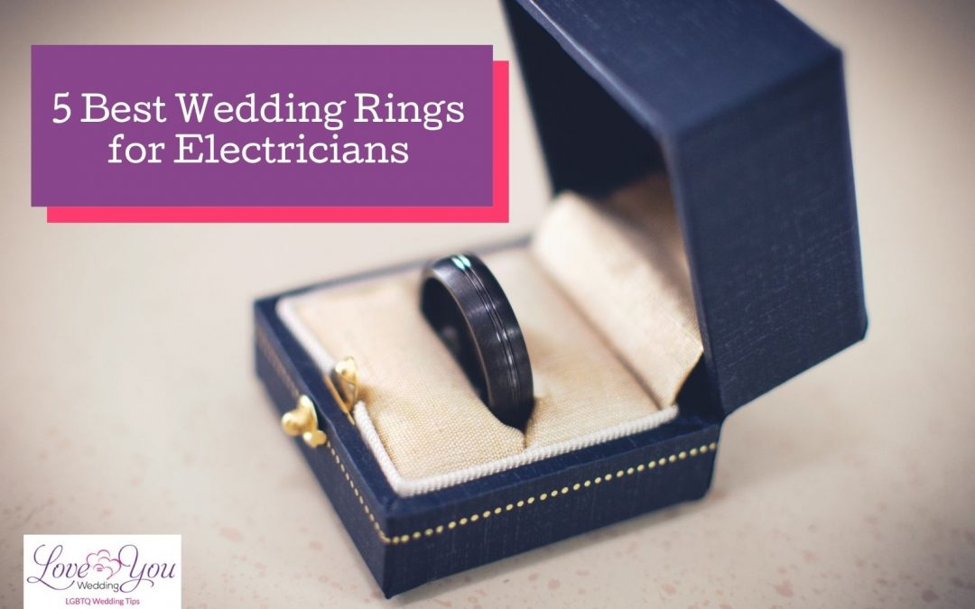 5 Safe Wedding Rings for Electricians in 2021